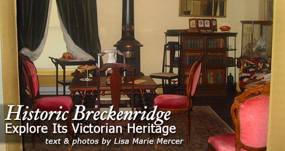 Historic Breckenridge: Explore Its Victorian Heritage 2