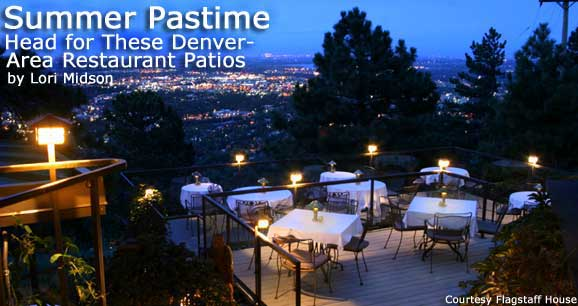 Summer Pastime: Head for These Denver-Area Restaurant Patios 2